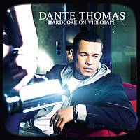 Dante Thomas - Hardcore On Videotape