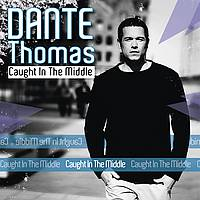 Dante Thomas - Caught In The Middle