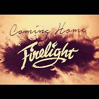 Firelight - Coming Home