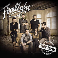 Firelight - Talk Dirty